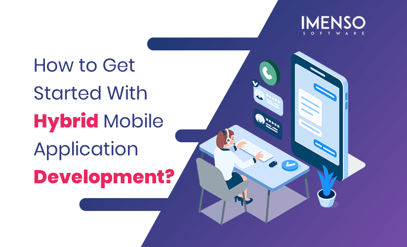 How to Get Started With Hybrid Mobile Application Development?