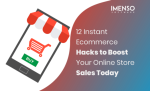 12 Instant Ecommerce Hacks to Boost Your Online Store Sales Today
