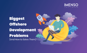 Biggest Offshore Development Problems (And How to Solve Them)
