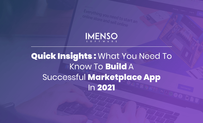 What You Need To Know To Build A Successful Marketplace App In 2021