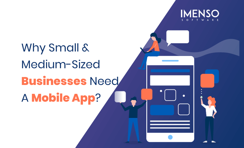 Why Small & Medium-Sized Businesses Need A Mobile App?