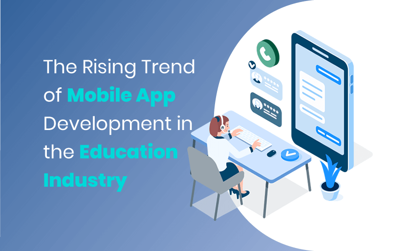 The Rising Trend of Mobile App Development in the Education Industry
