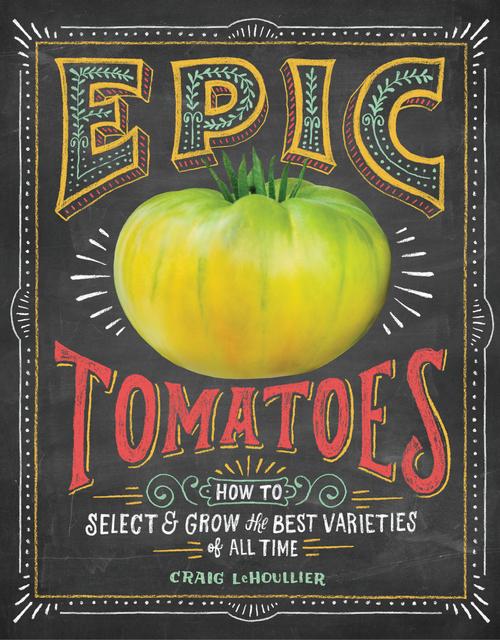Chicago Botanic Craig LeHoullier Book Epic Tomatoes