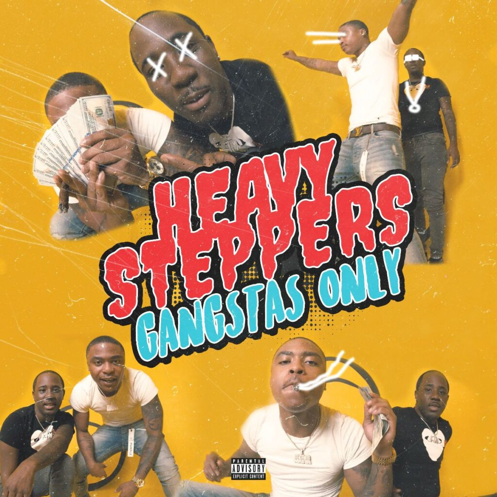 Heavy Steppers Gangstas Only