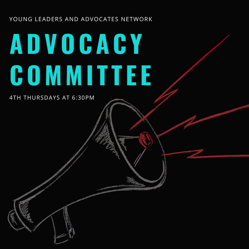 YLAN Advocacy Committee 4th Thursdays at 6:30