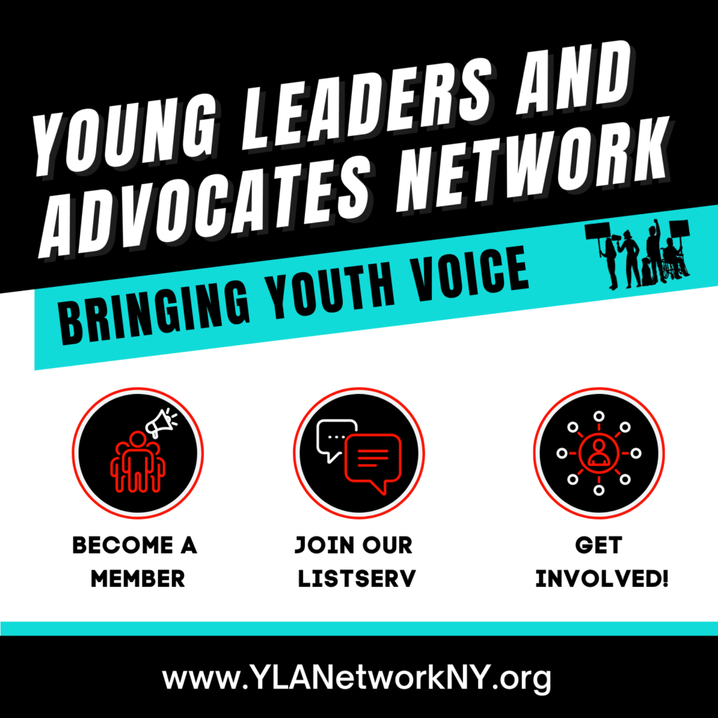 """Black, blue and white background design with icons in the center. Text reads """"Young Leaders and Advocates Network. Bringing Youth Voice. Become a member, join our listserv, get involved! www.YLANetworkNY.org"""""""