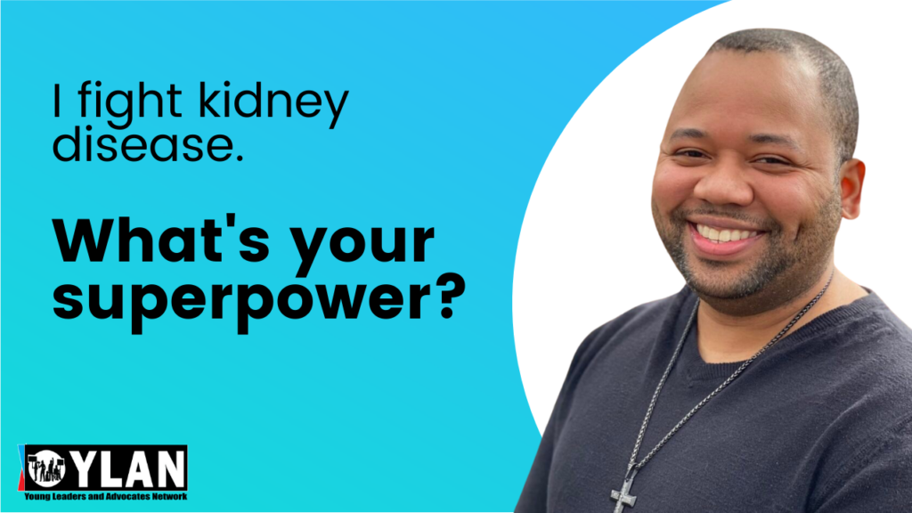 """blue background with cutout photo of elijah on right. Text on left reads """"I fight kidney desease. What's your superpower?"""""""