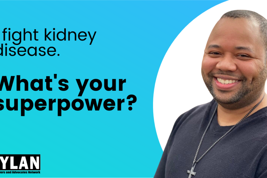 "blue background with cutout photo of elijah on right. Text on left reads ""I fight kidney desease. What's your superpower?"""