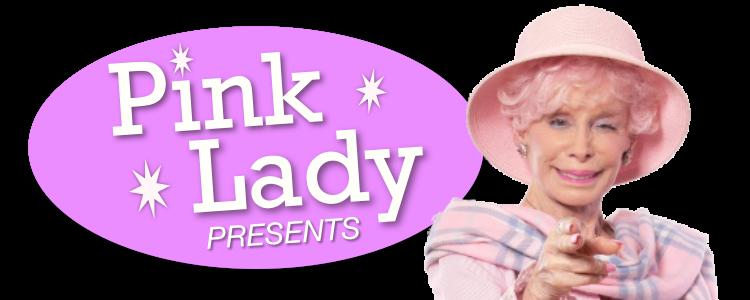Pink Lady Presents