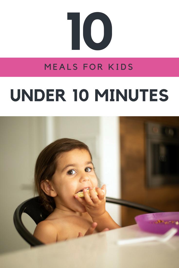 10 meals for kids under 10 minutes