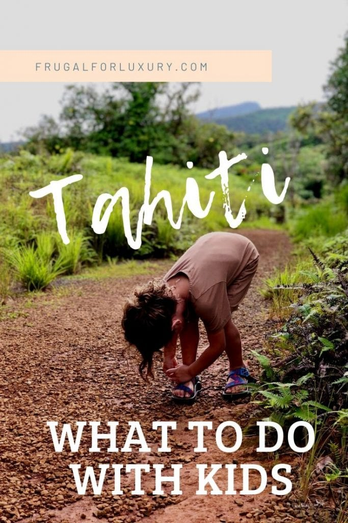 What To Do With Kids In Tahiti | Tahiti with kids | French Polynesia | Fun with kids in Tahiti | Family friendly activities in Tahiti | Family travel | Full time travel family | #tahiti #frenchpolynesia #tahitiwithkids #familytravel #pacificislands