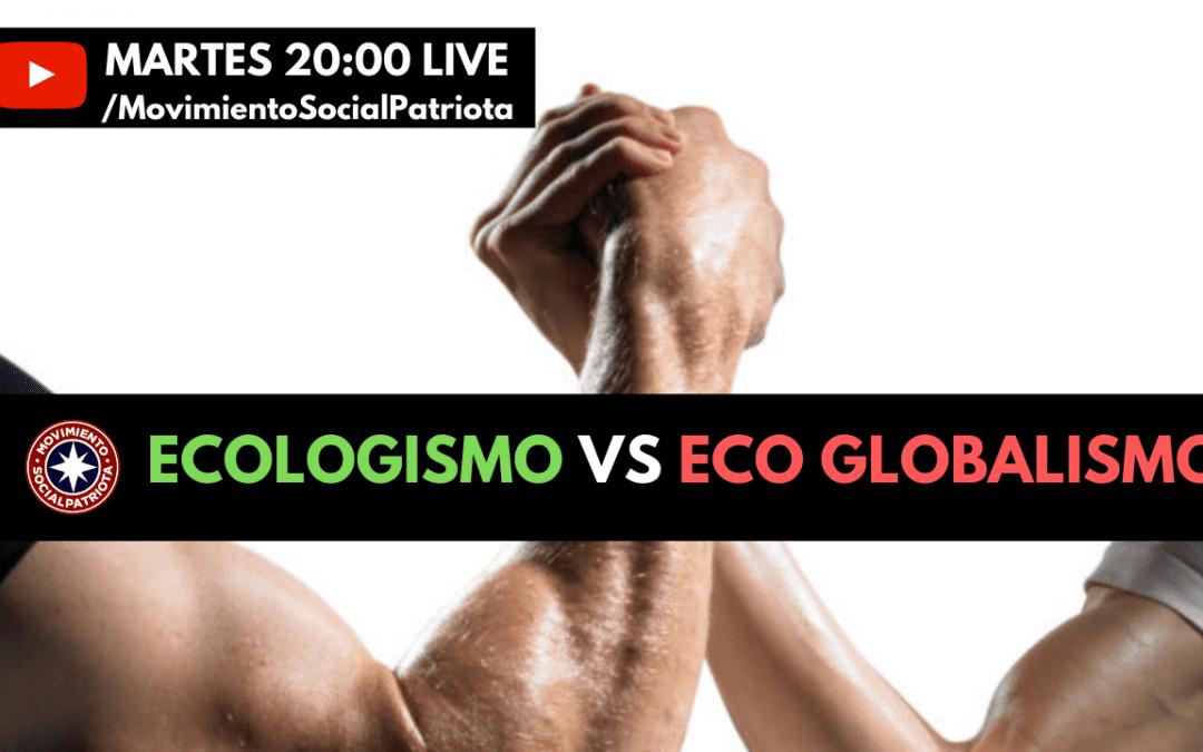 Ecologismo VS Eco globalismo