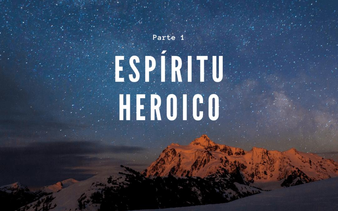 Espíritu heroico parte 1