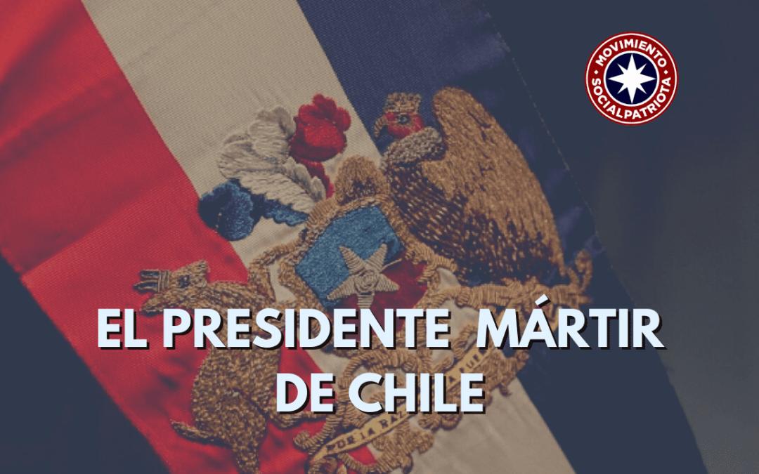 El presidente Mártir de chile ¿Quién es?