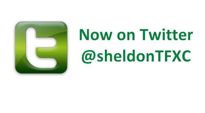 SheldonTFXC Now on Twitter!  @sheldontfxc