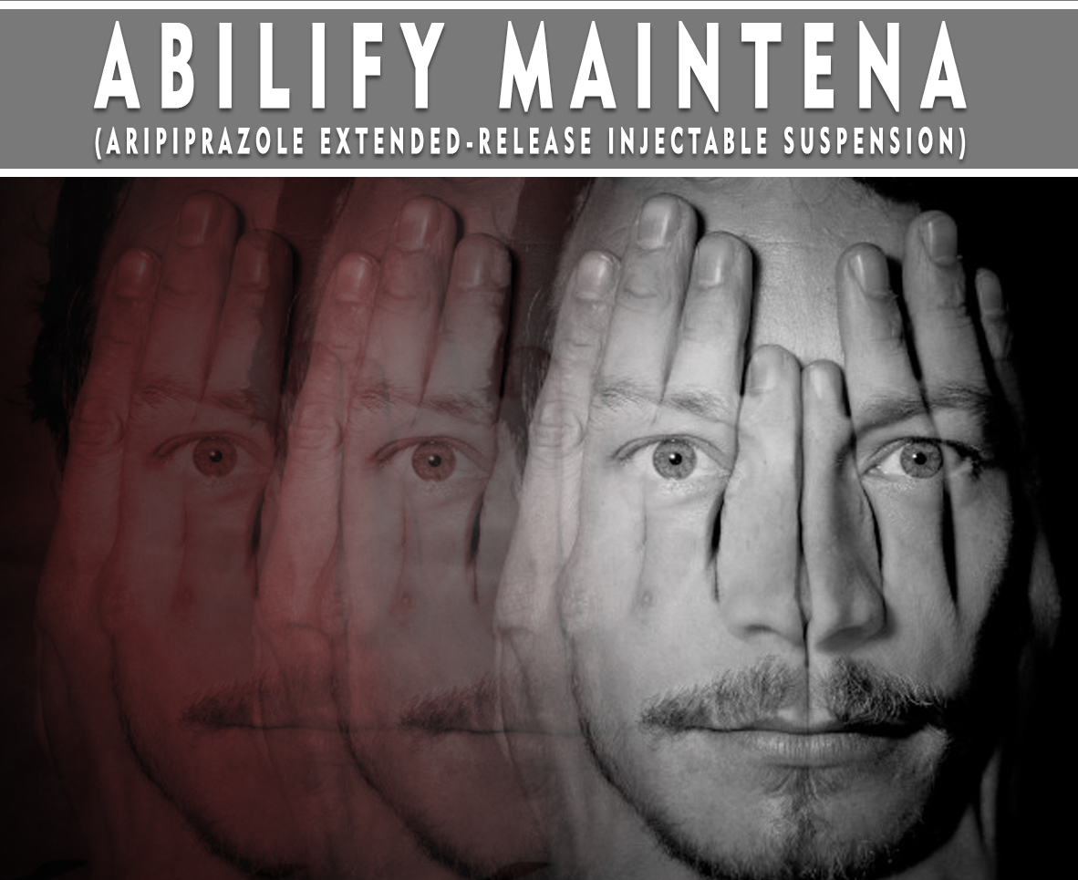 Abilify Maintena (Aripiprazole Extended-Release Injectable Suspension)
