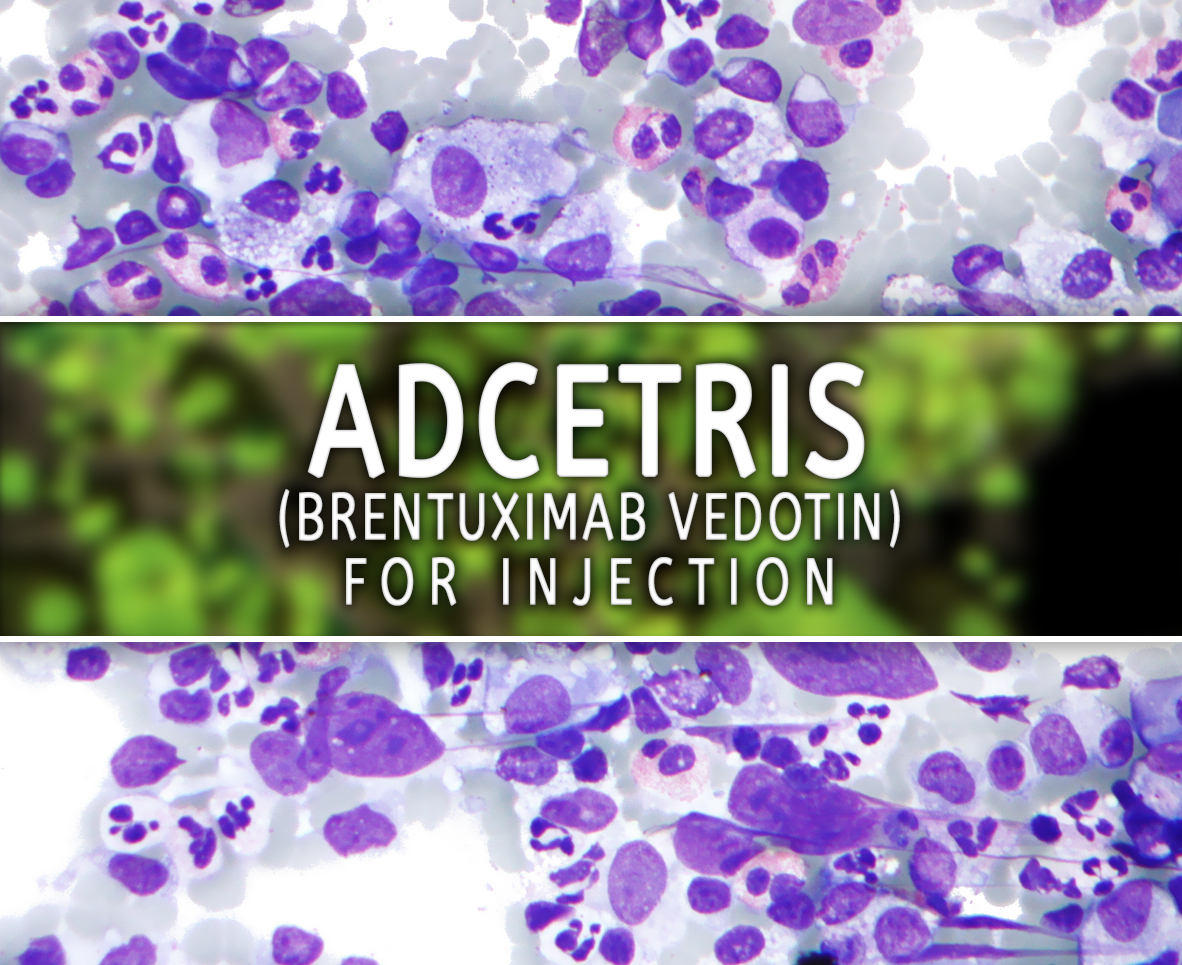 Adcetris (Brentuximab Vedotin) for Injection