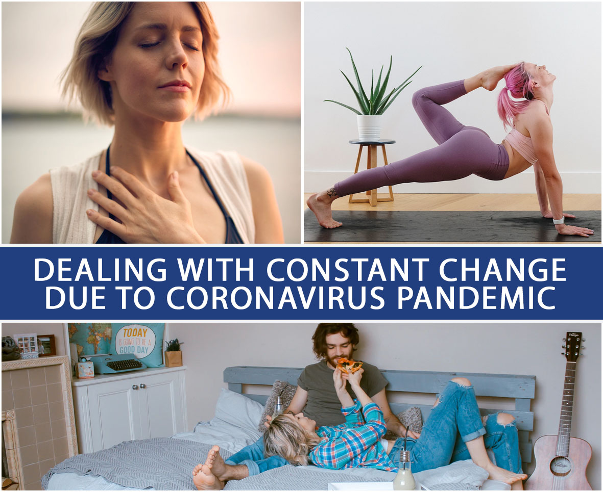 Dealing with Constant Change due to Coronavirus Pandemic