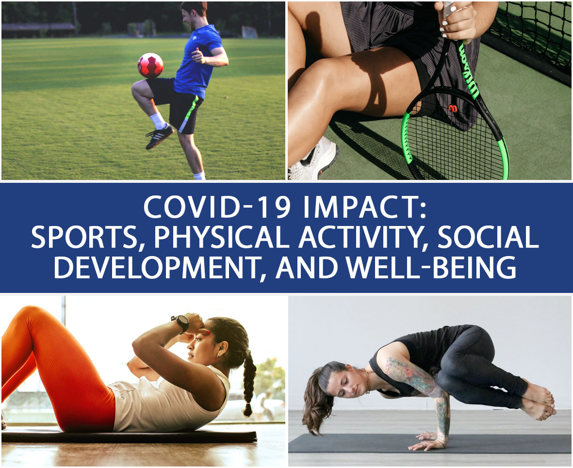 COVID-19 IMPACT SPORTS, PHYSICAL ACTIVITY, SOCIAL DEVELOPMENT, AND WELL-BEING