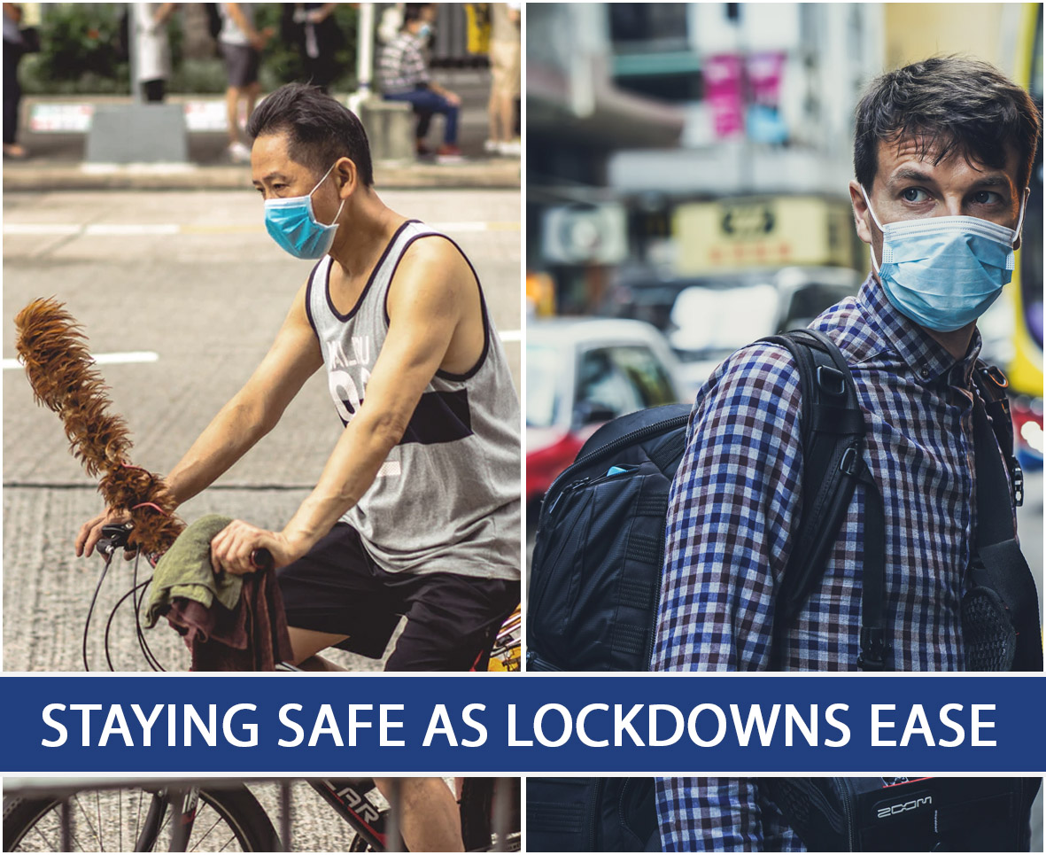 Staying Safe As Lockdowns Ease