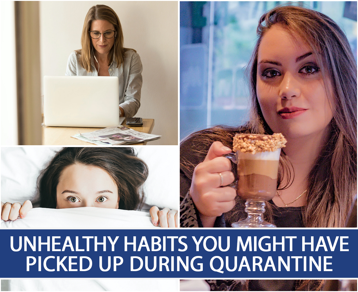 Unhealthy Habits You Might Have Picked Up During Quarantine