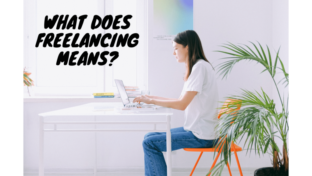 Freelancing Means