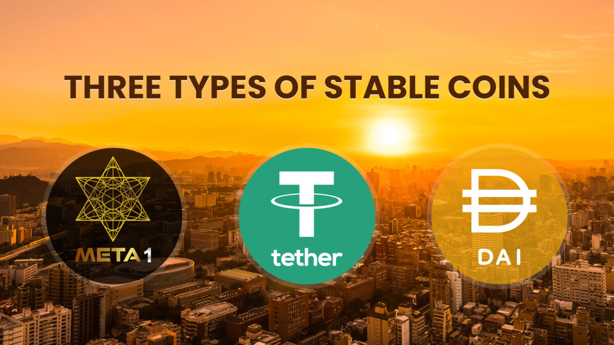 META 1 Coin Report: Three Types of Stable Coins