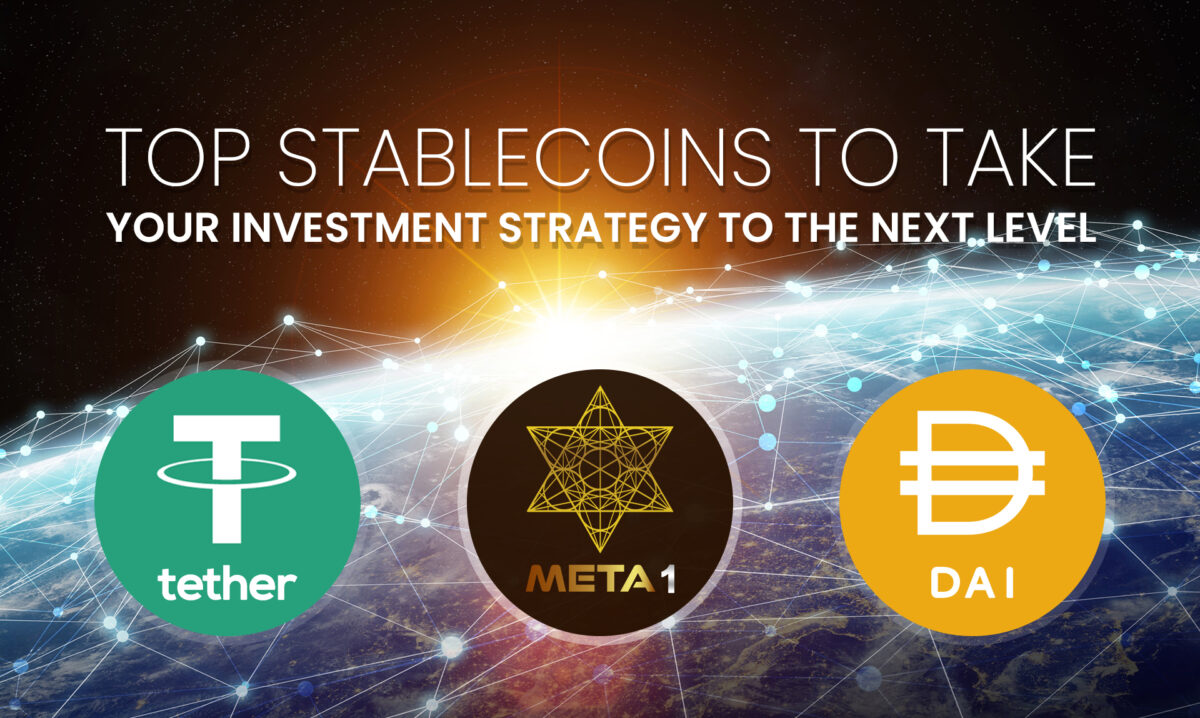 META 1 Coin Report: Top Stablecoins to Take Your Investment Strategy to the Next Level