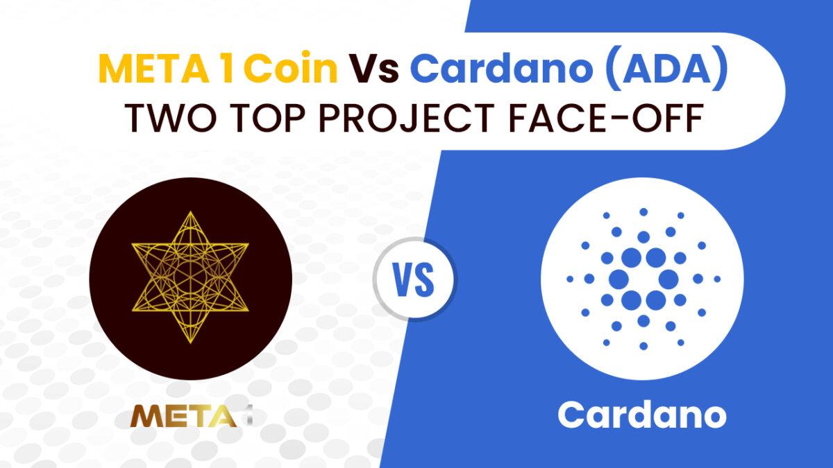 META 1 Coin Report: Cardano (ADA) vs META 1 Coin – Two Top Project Face-Off