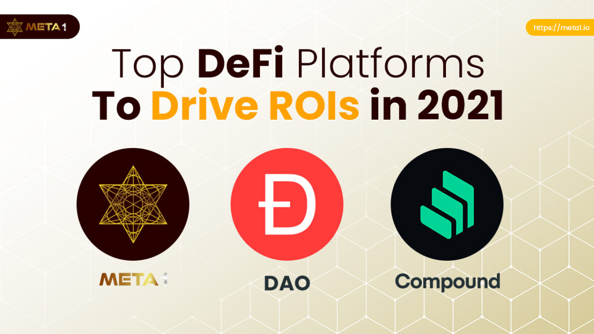 META 1 Coin Report: Top DeFi Platforms to Drive ROIs in 2021