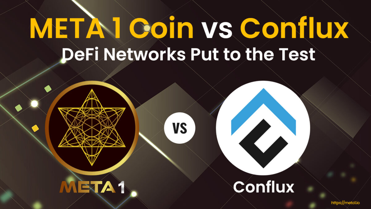 Conflux vs META 1 Coin - DeFi Networks Put to the Test