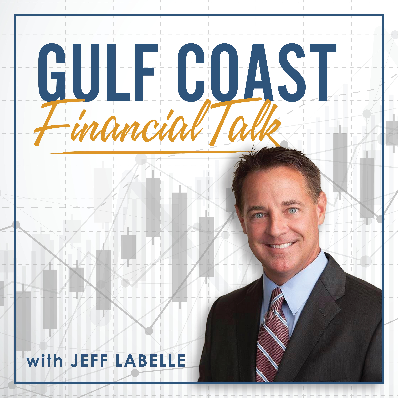 Gulf Coast Financial Talk With Jeff Labelle