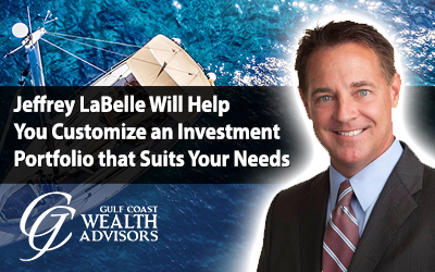 Jeffrey LaBelleWill Help You Customize an Investment Portfolio that Suits Your Needs