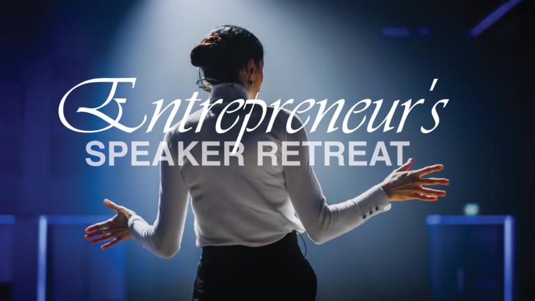 Entrepreneur's Speaker Retreat