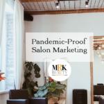 10 Ways to make your 2021 Salon Marketing Plan Pandemic-Proof