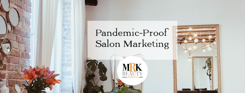 10 Ways to make your 2021 Salon Marketing Plan Pandemic-Proof