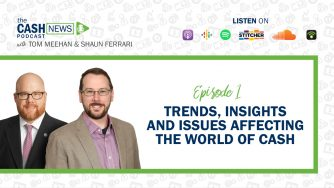 The Cash News Podcast Episode 1 - Trnds Insights and Issues Affecting the World of Cash
