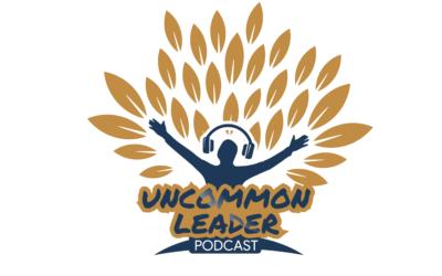 Uncommon Leader Podcast – Trailer