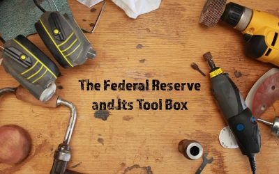 The Federal Reserve and Its Tool Box