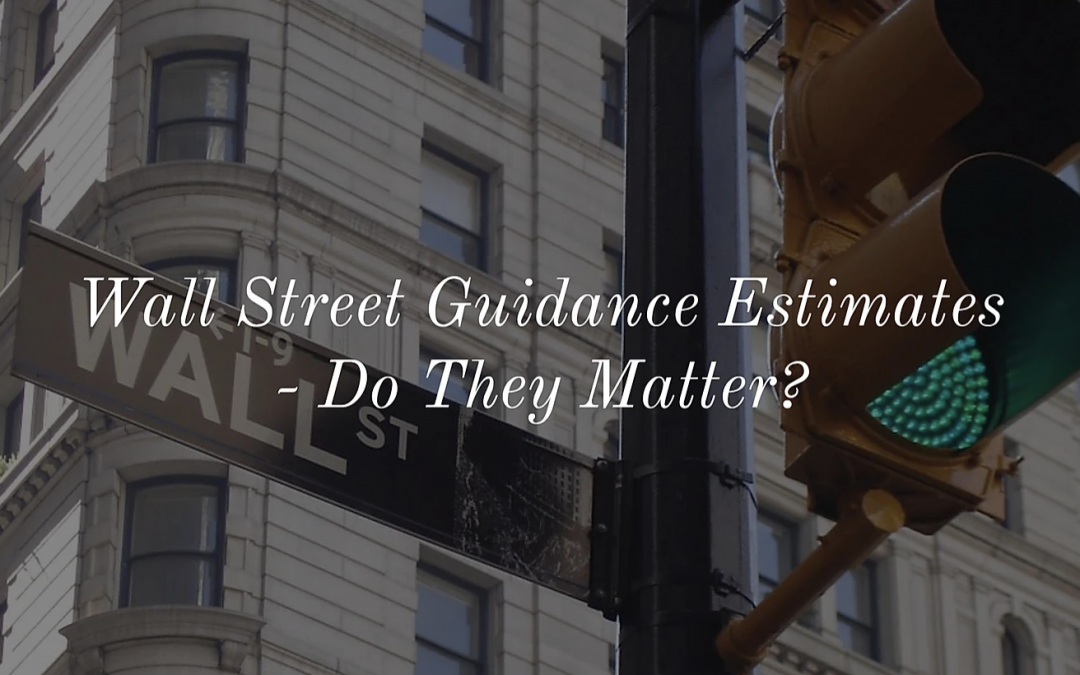 Wall Street Guidance Estimates – Do They Matter?