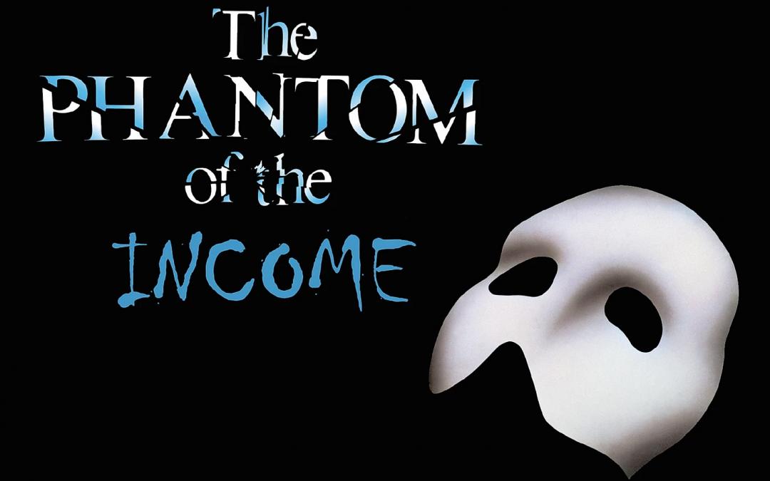 Phantom of the Income