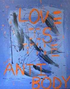 "Love Is The Antibody 2, 2020 Acrylic On Canvas 60"" x 48"" DTR Modern Galleries"