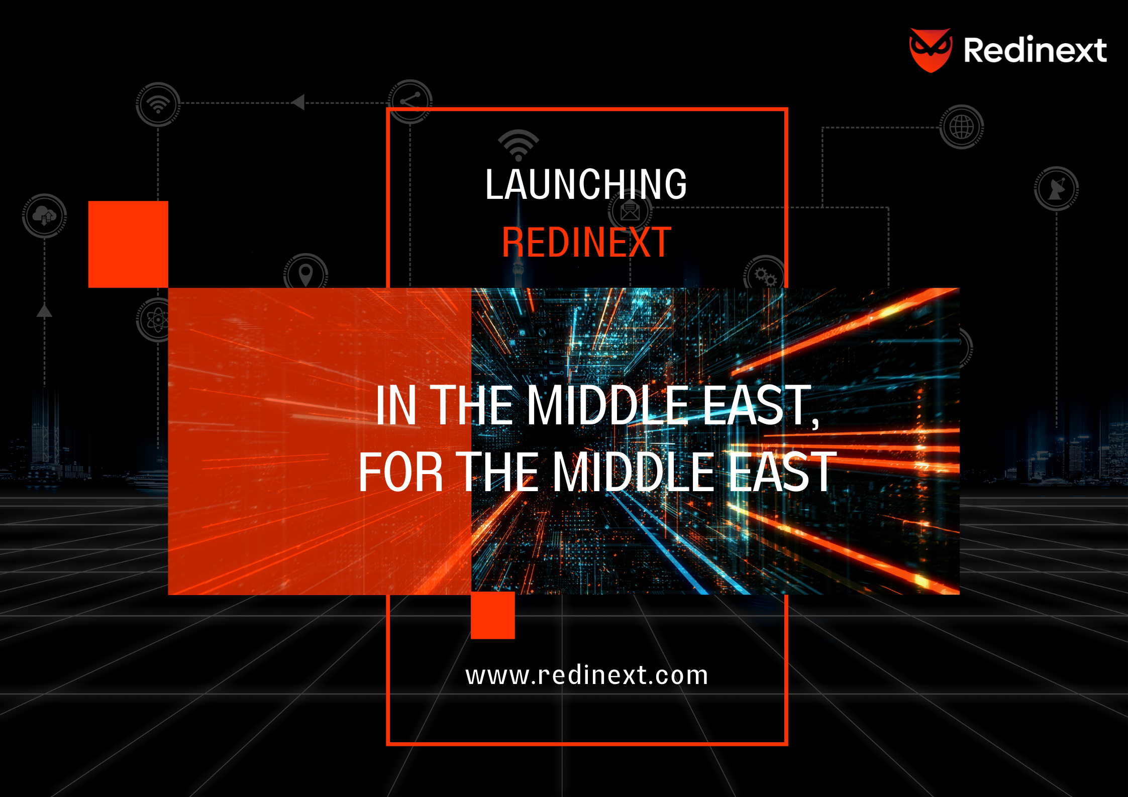 LAUNCHING REDINEXT IN THE MIDDLE EAST