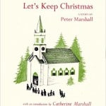 """Read more about the article """"Let's Keep Christmas"""" (Peter Marshall)"""