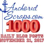 AnchoredScraps 1000th Daily Blog Post