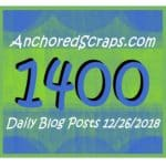 Read more about the article Celebrating 1400 AnchoredScraps Daily Blog Posts & Save the Date