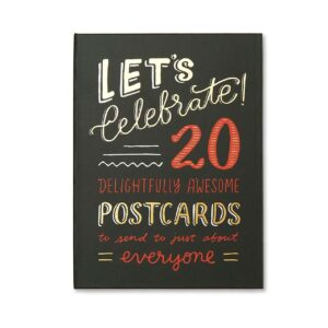 LET'S CELEBRATE! Let's Celebrate! 20 Delightfully Awesome Postcards to Send to Just About Everyone