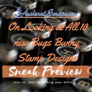 On Looking at ALL 10 new Bugs Bunny Stamp Designs Sneak Preview TitleCardAnchoredScrapsBlog