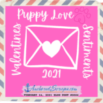 Read more about the article Valentines Puppy Love Sentiments 2021