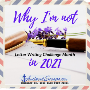 Why I'm Not Letter Writing Challenge Month in 2021
